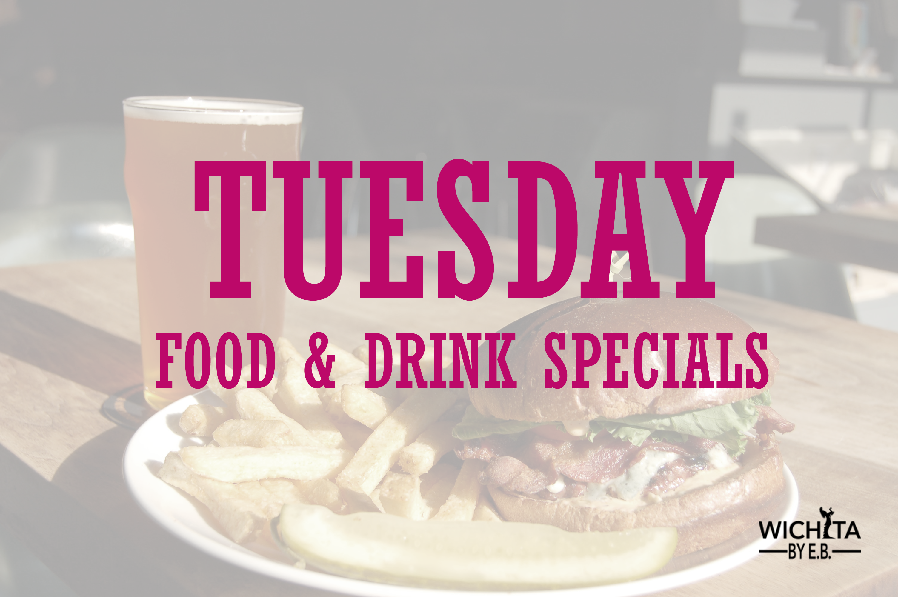 Tuesday Food And Drink Specials Wichita By E B